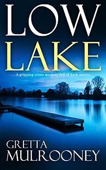 LOW LAKE a gripping crime mystery full of dark secrets by [MULROONEY, GRETTA]