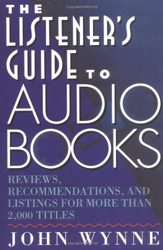 Listener's Guide to Audio Books: Reviews, Recommendations, and Listings for More than 2,000 Titles (English Edition)