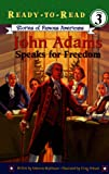 John Adams Speaks for Freedom (Stories of Famous Americans)