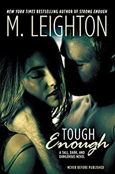Tough Enough (Tall, Dark, and Dangerous) by [Leighton, M.]