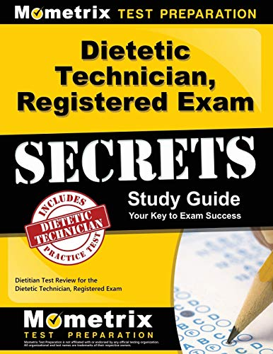 Download Dietetic Technician, Registered Exam Secrets: Dietitian Test Review for the Dietetic Technician, Registered Exam 1609716612