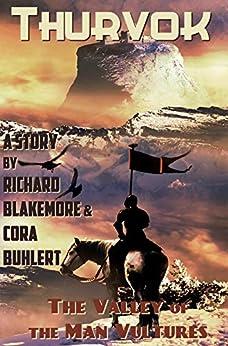 [Blakemore, Richard, Buhlert, Cora]のThe Valley of the Man Vultures (Thurvok Book 1) (English Edition)