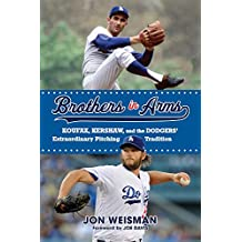 Brothers in Arms: Koufax, Kershaw, and the Dodgers' Extraordinary Pitching Tradition