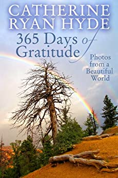 365 Days of Gratitude: Photos from a Beautiful World by [Hyde, Catherine Ryan]