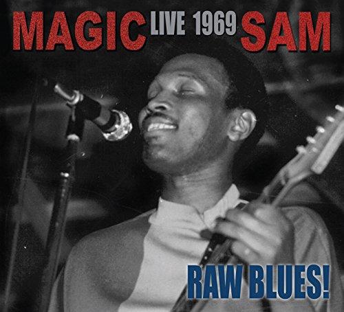 Raw Blues Live: Magic Sam Live 1969