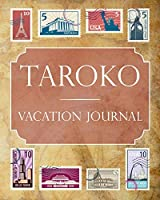 Taroko Vacation Journal: Blank Lined Taroko (Asia) Travel Journal/Notebook/Diary Gift Idea for People Who Love to Travel