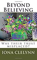 Beyond Believing: Was Their Trust Misplaced?