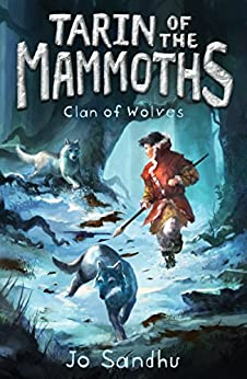 Tarin of the Mammoths: Clan of Wolves (BK2) by [Sandhu, Jo]