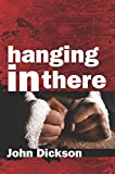 Hanging In There (English Edition)