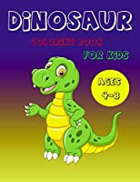 Dinosaur Coloring Book for Kids Ages 4-8: A Fun Kid Coloring Book With Dinosaur Facts For Learning And Coloring
