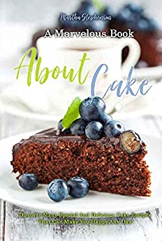 A Marvelous Book about Cakes by [Stephenson, Martha]