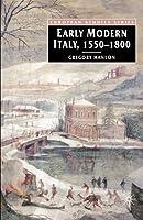 Early Modern Italy, 1550-1800 (European Studies)