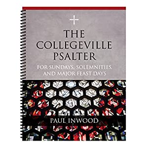 The Collegeville Psalter: For Sundays, Solemnities, and Major Feast Days