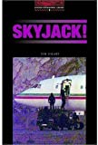 Skyjack! (Oxford Bookworms Library)