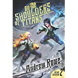 On the Shoulders of Titans (Arcane Ascension)