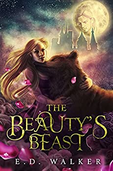 The Beauty's Beast: A Beauty and the Beast story... (The Beauty's Beast Fantasy Series) by [Walker, E.D.]