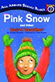 Pink Snow and Other Weird Weather (All Aboard Reading (Pb))