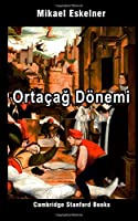 Ortaçağ Doenemi: Turkish Edition (Ortaçağ'da Yaşam)