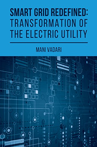 Download Smart Grid Redefined: Transformation of the Electric Utility (English Edition) B07CGFJ95M