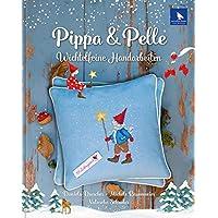 Pippa und Pelle: Wichtelfeine Handarbeiten