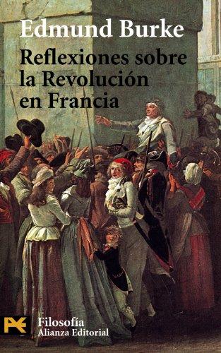 Reflexiones sobre la revolucion en Francia / Reflections on the Revolution in France (Humanidades)