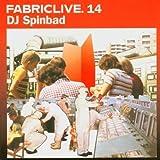 Fabric Live 14 by DJ SPINBAD (2004-05-03)