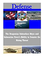 The Dragonian Subsurface Abyss and Submarine Force's Ability to Counter the Rising Threat (Defense)