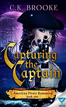 Capturing The Captain (American Pirate Romances Book 1) by [Brooke, C.K.]