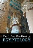 The Oxford Handbook of Egyptology (Oxford Handbooks)