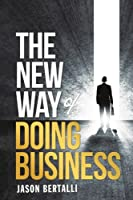 The New Way of Doing Business
