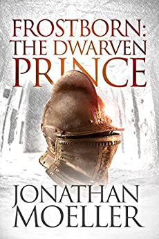 Frostborn: The Dwarven Prince (Frostborn #12) by [Moeller, Jonathan]