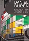 Daniel Buren: Modulation: Arbeiten (Works) in Situ