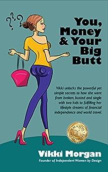 You, Money & Your Big Butt by [Morgan, Vikki]