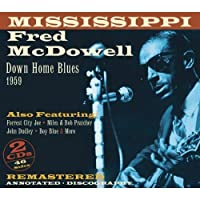 Downhome Blues 1959 by Mississippi Fred McDowell (2011-02-22)