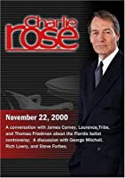 Charlie Rose with James Carney; Laurence Tribe; Thomas Friedman; George Mitchell Rich Lowry & Steve Forbes (November 22 2000)【DVD】 [並行輸入品]