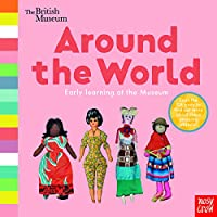 British Museum: Around the World (Early Learning at the Museum)