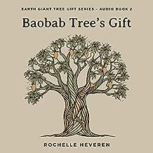 Baobab Tree's Gift: Earth Giant Tree Gift Series, Book 2