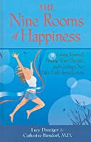 The Nine Rooms of Happiness: Loving Yourself, Finding Your Purpose, and Getting over Life's Little Imperfections (Thorndike Large Print Health, Home and Learning)