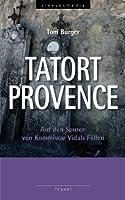 Tatort Provence: Auf den Spuren von Kommissars Luc Vidals Faellen - Travel
