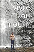 vivre ou mourir: 12 poèmes de minuit Tome 1