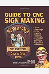 Guide to CNC Sign Making: Layout & design, production methods, and finishing techniques Paperback