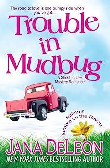 Trouble in Mudbug (Ghost-in-Law Mystery/Romance Book 1) by [DeLeon, Jana]