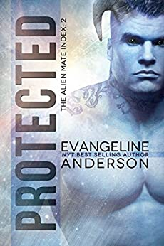 Protected: Alien Mate Index Book 2: (Alien Warrior BBW Paranormal Science fiction Romance) (The Alien Mate Index) by [Anderson, Evangeline]