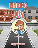 Finding Joy: A True Story