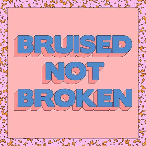 Bruised Not Broken (feat. MNEK...