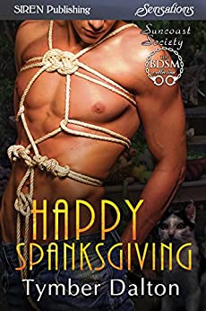 Happy Spanksgiving [Suncoast Society] (Siren Publishing Sensations) by [Dalton, Tymber]