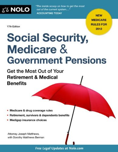 Download Social Security, Medicare & Government Pensions: Get the Most Out of Your Retirement & Medical Benefits 1413316859