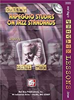Guitar Arpeggio Studies on Jazz Standards (Private Lessons Series)