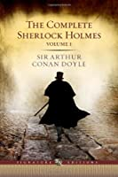 Complete Sherlock Holmes (Volume I Signature Edition) (Barnes & Noble Signature Editions)