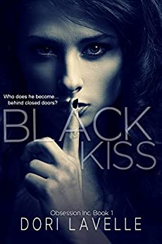 Black Kiss: A Dark Romantic Thriller (Obsession Inc. Book 1) by [Lavelle, Dori]